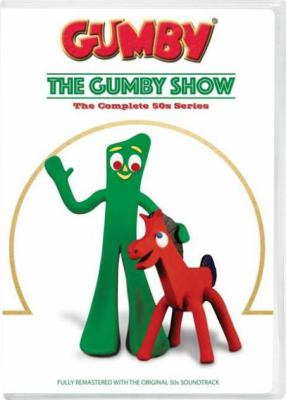 Cover image for Gumby. The complete 50s series : the Gumby Show.