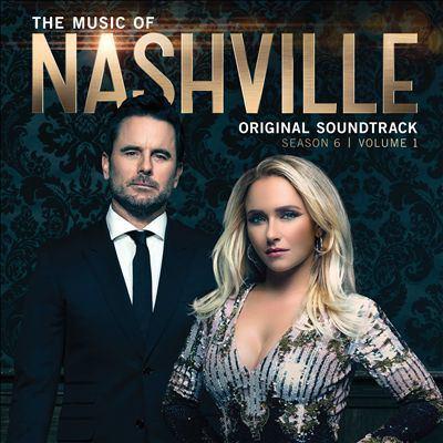 Cover image for The music of Nashville. Season 6, volume 1, original soundtrack.