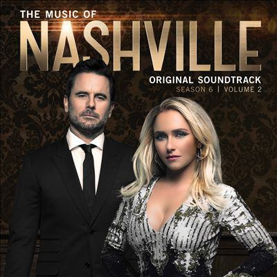 Cover image for The music of Nashville : original soundtrack. Season 6, volume 2.