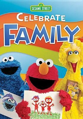 Cover image for Sesame Street. Celebrate family.