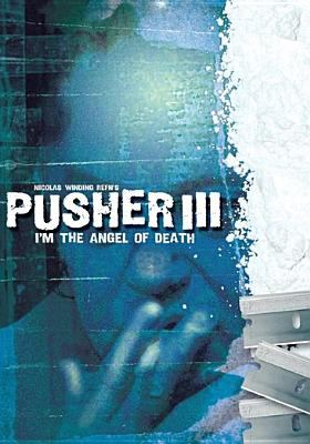 Cover image for Pusher III : I'm the angel of death