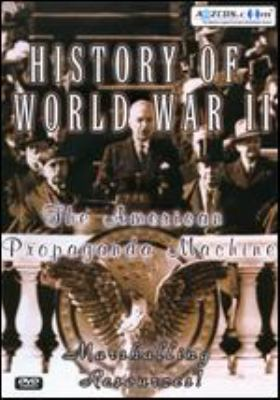 Cover image for History of World War II. The American propaganda machine