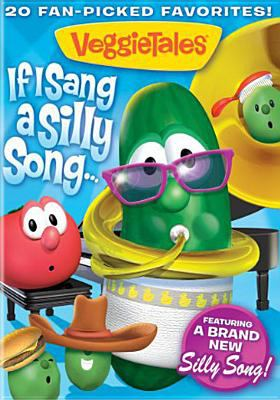 Cover image for VeggieTales. If I sang a silly song-- 20 fan-picked favorites!