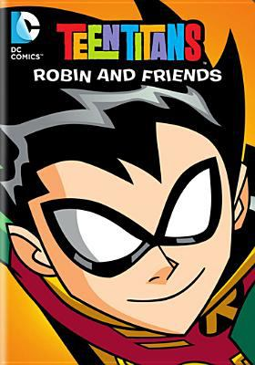 Cover image for Teen titans. Robin and friends