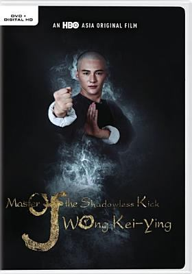 Cover image for Master of the shadowless kick : Wong Kei-Ting