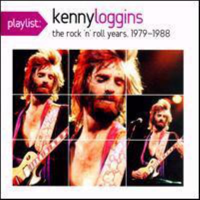 Cover image for Kenny Loggins the rock 'n' roll years 1979-1988.