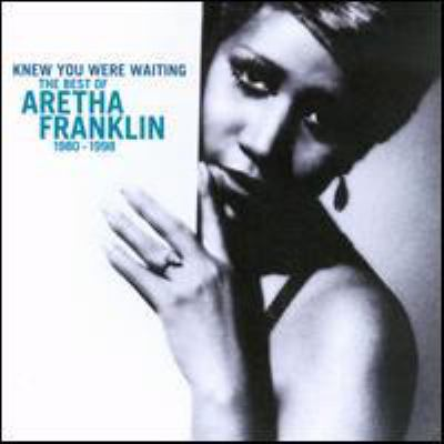 Cover image for Knew you were waiting the best of Aretha Franklin, 1980-1998.