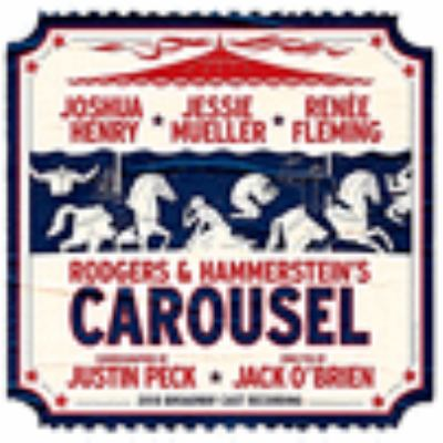 Cover image for Rodgers & Hammerstein's Carousel : 2018 Broadway cast recording.