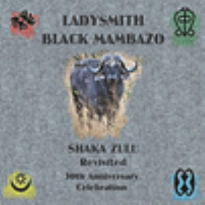 Cover image for Shaka Zulu revisited : 30 year anniversary celebration
