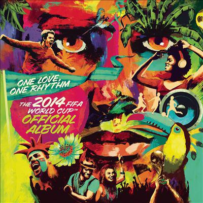 Cover image for One love, one rhythm : the 2014 FIFA World Cup official album.