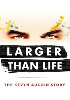 Cover image for Larger than life : the Kevyn Aucoin story