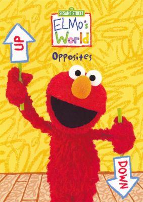 Cover image for Elmo's world. Opposites