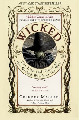 Cover image for Wicked : the life and times of the Wicked Witch of the West : a novel