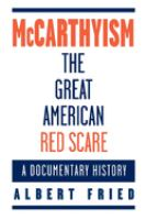 Cover image for McCarthyism : the great American Red scare : a documentary history