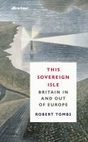 Cover image for This sovereign isle : Britain in and out of Europe