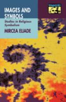 Cover image for Images and symbols : studies in religious symbolism