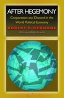 Cover image for After hegemony : cooperation and discord in the world political economy
