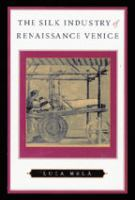 Cover image for The silk industry of Renaissance Venice