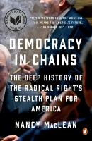 Cover image for Democracy in chains : the deep history of the radical right's stealth plan for America