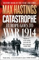 Cover image for Catastrophe : Europe goes to war, 1914