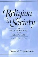 Cover image for Religion in society : a sociology of religion