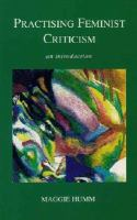 Cover image for Practising feminist criticism: an introduction