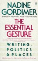 Cover image for The essential gesture : writing, politics, and places