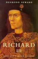Cover image for Richard III : England's black legend.