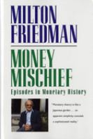 Cover image for Money mischief : episodes in monetary history