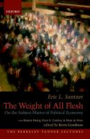 Cover image for The weight of all flesh : on the subject-matter of political economy