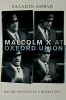 Cover image for Malcolm X at Oxford union : racial politics in a global era