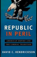 Cover image for Republic in peril : American empire and the liberal tradition