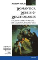 Cover image for Romantics, rebels and reactionaries : English literature and its background, 1760-1830