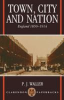 Cover image for Town, city, and nation : England ,1850-1914