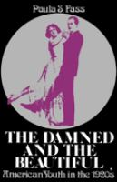 Cover image for The damned and the beautiful : American youth in the 1920's