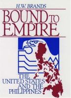 Cover image for Bound to empire : the United States and the Philippines
