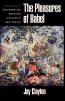 Cover image for The pleasures of Babel : contemporary American literature and theory