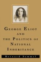 Cover image for George Eliot and the politics of national inheritance