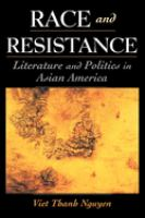 Cover image for Race & resistance : literature & politics in Asian America
