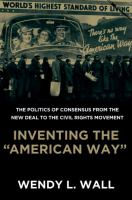 "Cover image for Inventing the ""American way"" : the politics of consensus from the New Deal to the civil rights movement"