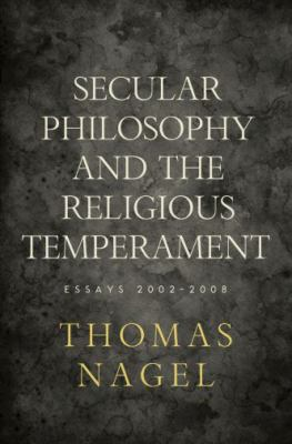 Cover image for Secular philosophy and the religious temperament : essays 2002-2008