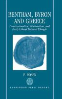 Cover image for Bentham, Byron, and Greece : constitutionalism, nationalism, and early liberal political thought