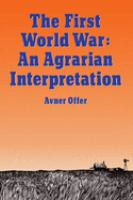 Cover image for The First World War : an agrarian interpretation