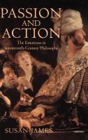 Cover image for Passion and action : the emotions in seventeenth-century philosophy