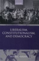 Cover image for Liberalism, constitutionalism, and democracy