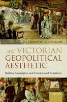 Cover image for The Victorian geopolitical aesthetic : realism, sovereignty, and transnational experience