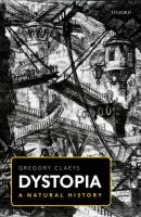 Cover image for Dystopia :a natural history : a study of modern despotism, its antecedents, and its literary diffractions