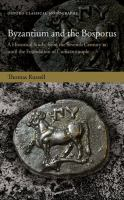 Cover image for Byzantium and the Bosporus : A Historical Study, from the Seventh Century BC until the Foundation of Constantinople