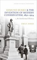 Cover image for Edmund Burke and the invention of modern conservatism, 1830-1914 : an intellectual history