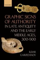 Cover image for Graphic signs of authority in Late Antiquity and the Early Middle Ages, 300-900